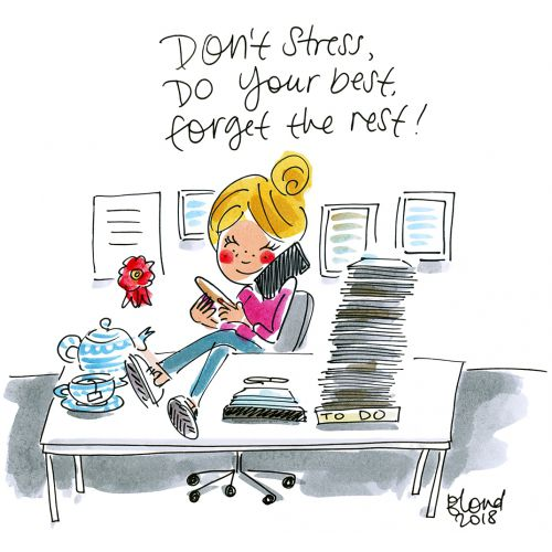 Don't stress, do your best, forget the rest!