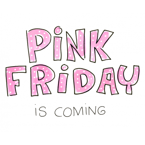 PINK FRIDAY IS COMING